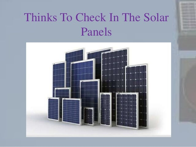 Thinks To Check In The Solar Panels