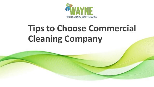 Tips to Choose Commercial Cleaning Company