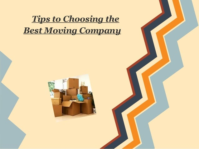 Tips to Choosing theBest Moving Company
