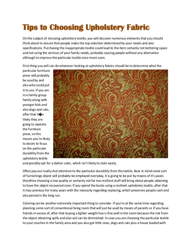 Tips to Choosing Upholstery Fabric On the subject of choosing upholstery textile, you will discover numerous elements that...