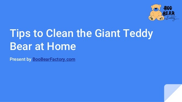 Tips to Clean the Giant Teddy Bear at Home Present by BooBearFactory.com