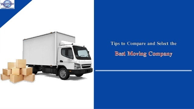 Tips to Compare and Select the Best Moving Company