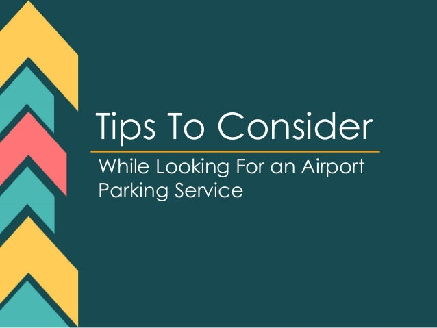 Tips To Consider While Looking For an Airport Parking Service