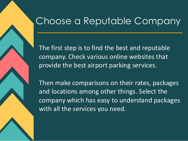 Choose a Reputable Company The first step is to find the best and reputable company. Check various online websites that pr...