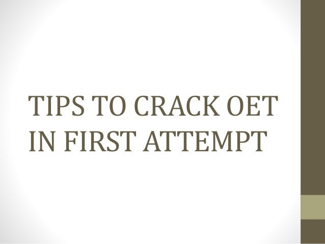 TIPS TO CRACK OET IN FIRST ATTEMPT