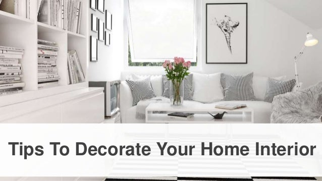 Tips To Decorate Your Home | Tips To Decorate Your Home Interior