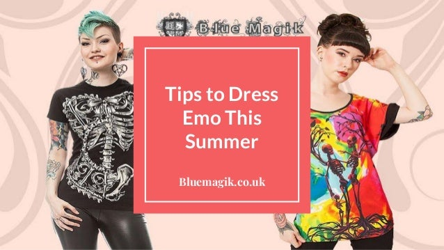 528e7dc793ad3 Tips to Dress Emo This Summer Bluemagik.co.uk ...
