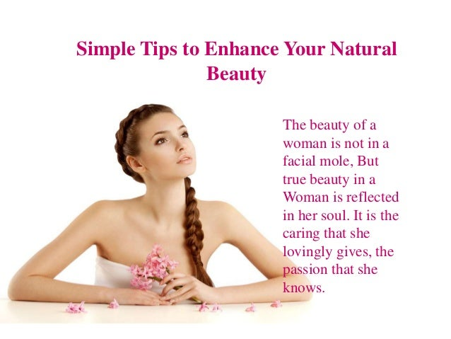How To Enhance Your Beauty And Looks 10 Simple Steps