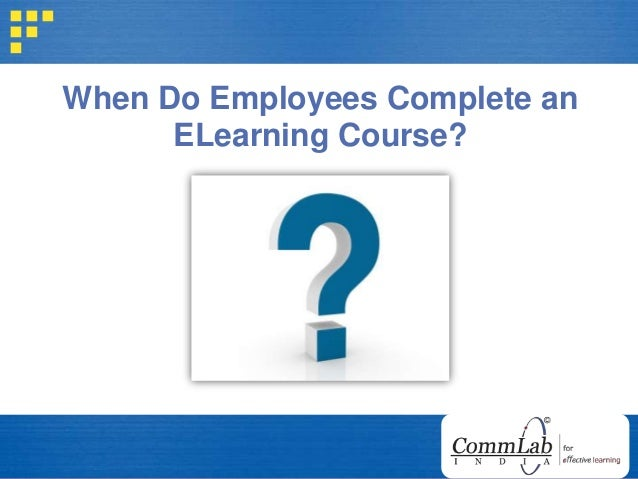 When Do Employees Complete an ELearning Course?