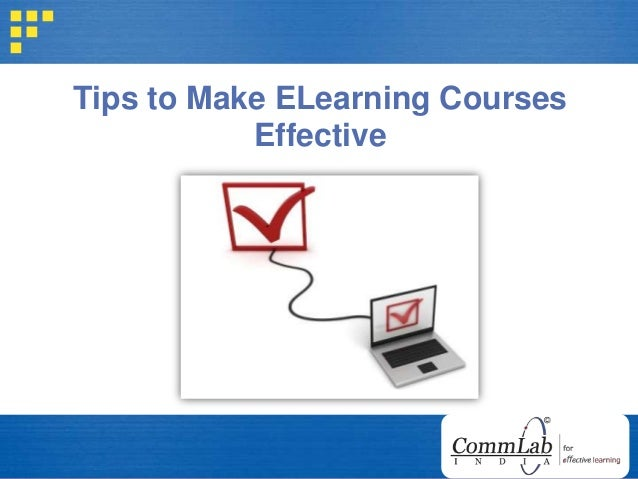 Tips to Make ELearning Courses Effective