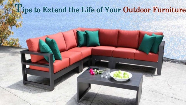Tips to Extend the Life of Your Outdoor Furniture