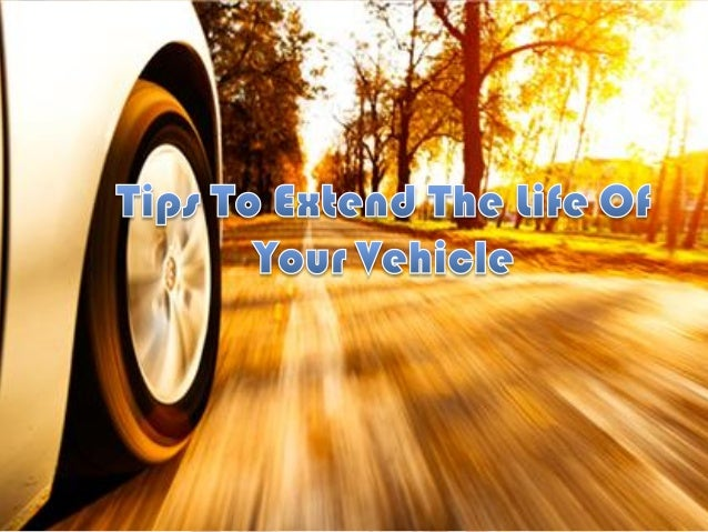Let's learn some tips that will be helpful to keep the vehicle running for years..