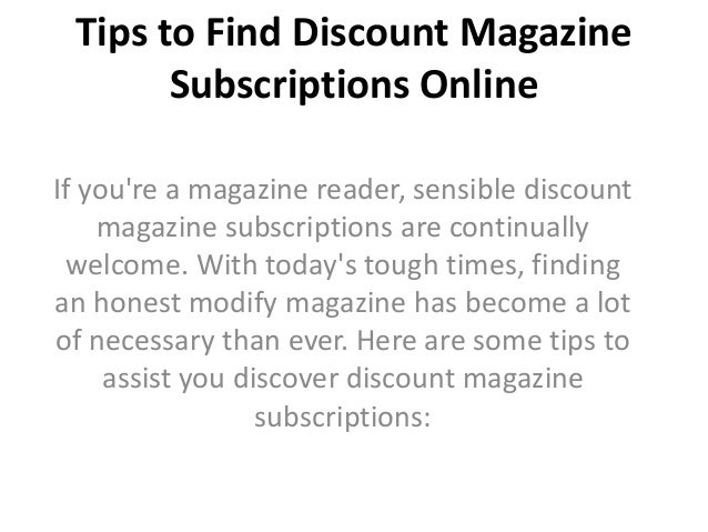 Tips to find discount magazine subscriptions online