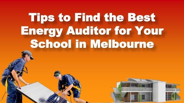 Tips to Find the Best Energy Auditor for Your School in Melbourne