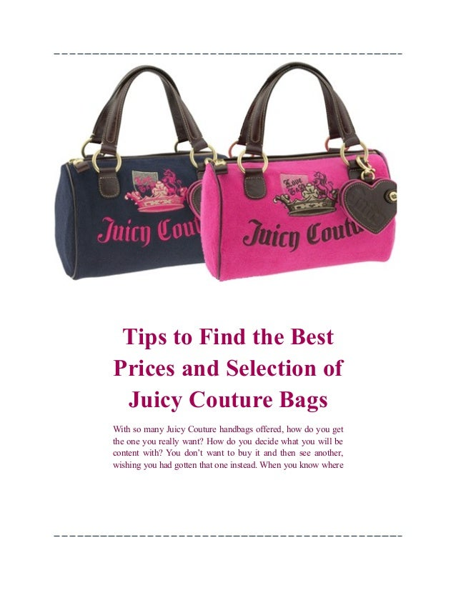 Tips to Find the Best Prices and Selection of Juicy Couture Bags With so  many Juicy ... b278bb3466c9