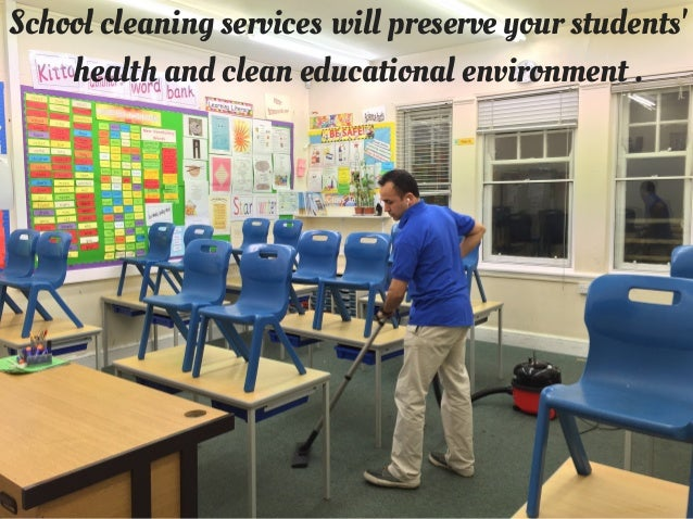 Tips To Find The Right School Cleaning Services Firm In 2016