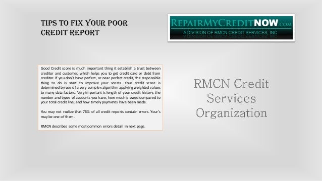 Tips to Fix Your poor Credit Report Good Credit score is much important thing it establish a trust between creditor and cu...