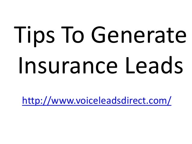 Tips To Generate Insurance Leads http://www.voiceleadsdirect.com/