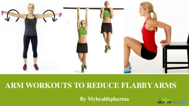 Arm Workouts To Reduce Flabby Arm