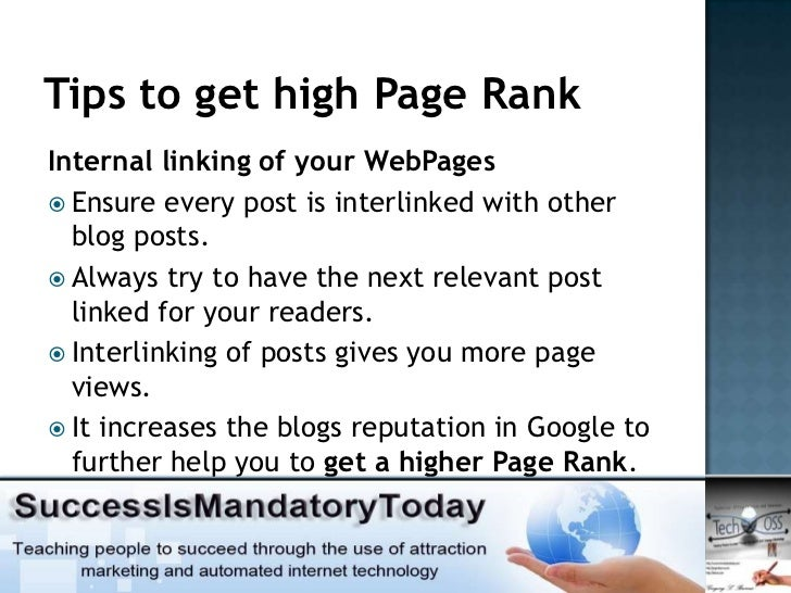Tips to get high Page RankInternal linking of your WebPages Ensure every post is interlinked with other  blog posts. Alw...