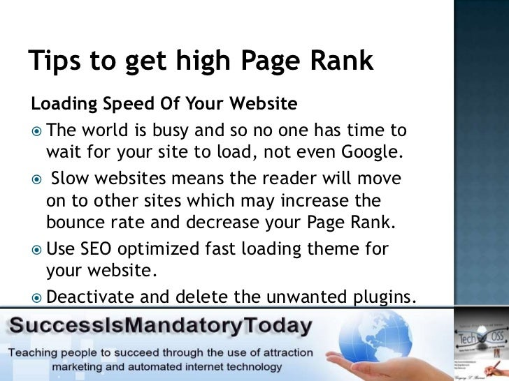 Tips to get high Page RankLoading Speed Of Your Website The world is busy and so no one has time to  wait for your site t...