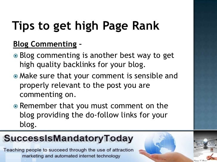 Tips to get high Page RankBlog Commenting – Blog commenting is another best way to get  high quality backlinks for your b...