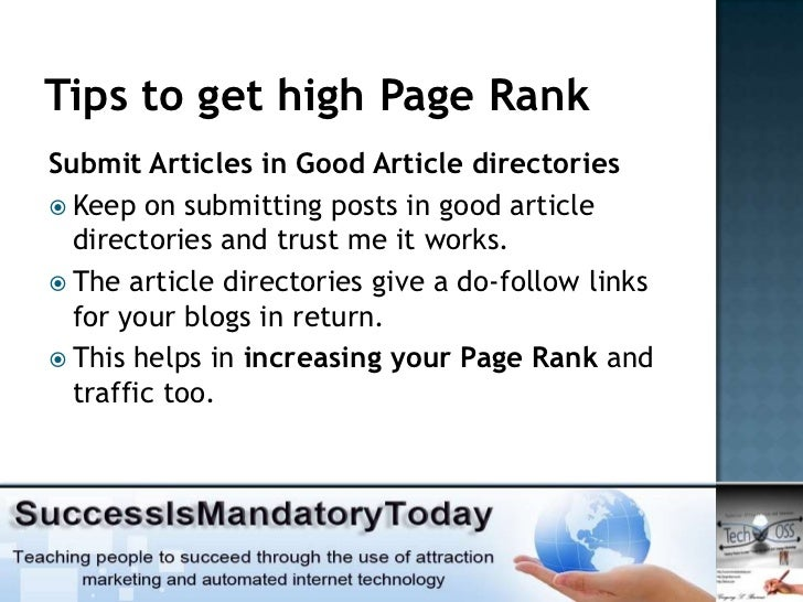 Tips to get high Page RankSubmit Articles in Good Article directories Keep on submitting posts in good article  directori...