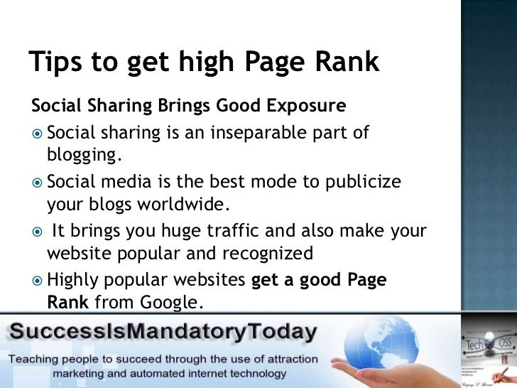 Tips to get high Page RankSocial Sharing Brings Good Exposure Social sharing is an inseparable part of  blogging. Social...