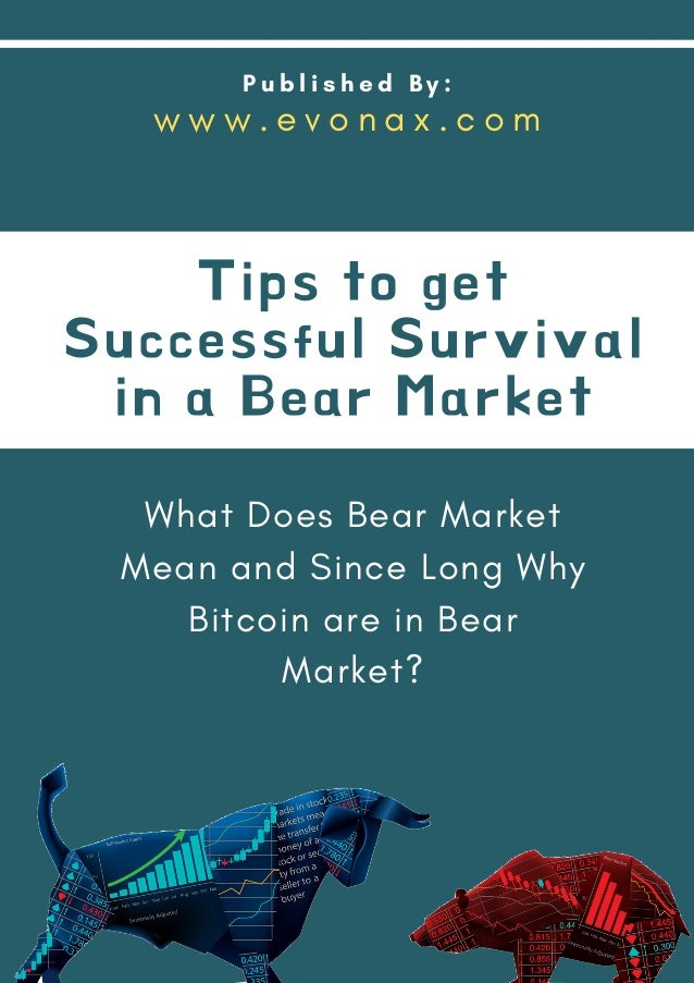 P u b l i s h e d B y : What Does Bear Market Mean and Since Long Why Bitcoin are in Bear Market? Tips to get Successful S...