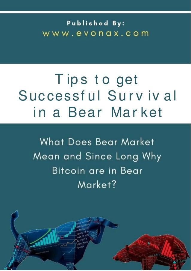 T ip s t o get Successf ul Su r v iv a l in a Bear Mar ket