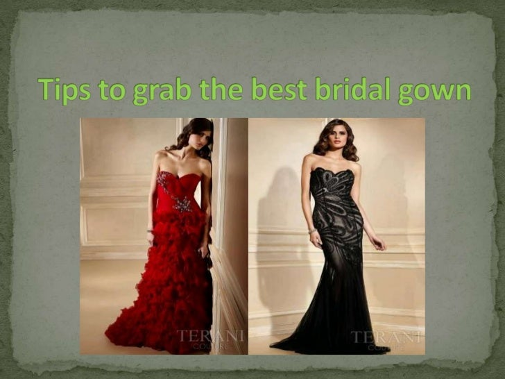 Tips to grab the best bridal gown <br />