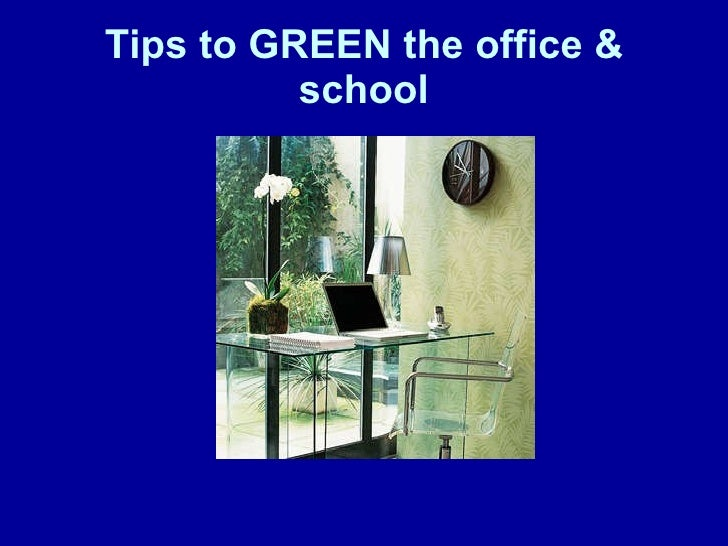 Tips To Green The Office School