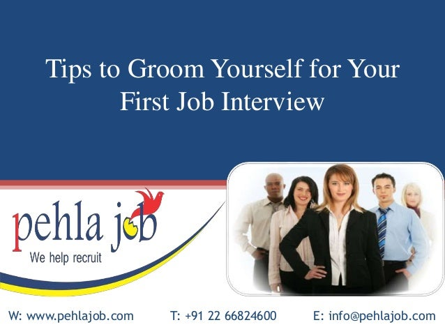 tips to groom yourself for your first job interview w wwwpehlajobcom