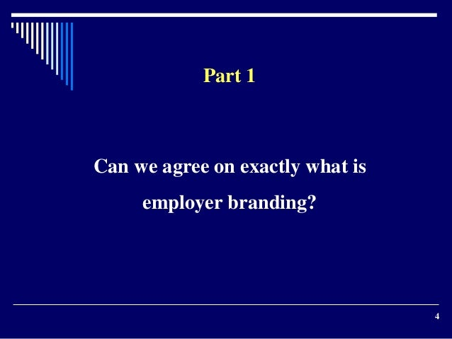 objectives of employee branding Series of goals and objectives in the areas of marketing, finance,and within an employee strategic human resources management.
