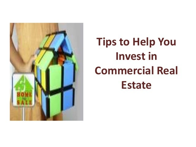 Tips to Help You Invest in Commercial Real Estate