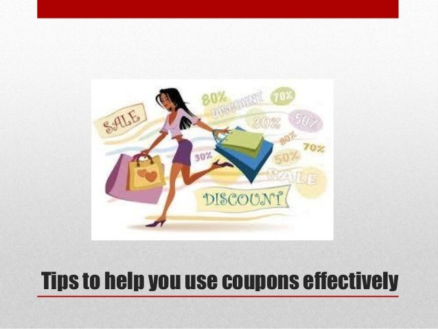 Tips to help you use coupons effectively