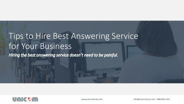 Tips to Hire Best Answering Service for Your Business Hiring the best answering service doesn't need to be painful. www.un...
