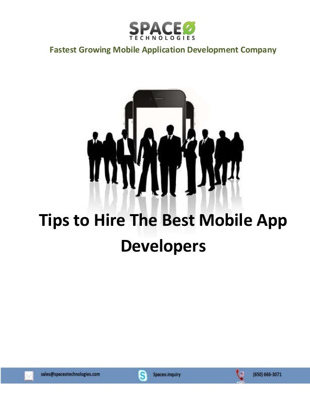 Fastest Growing Mobile Application Development Company  Tips to Hire The Best Mobile App Developers