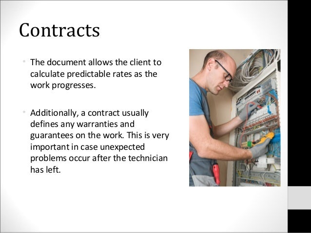 Contracts• The document allows the client tocalculate predictable rates as thework progresses.• Additionally, a contract u...