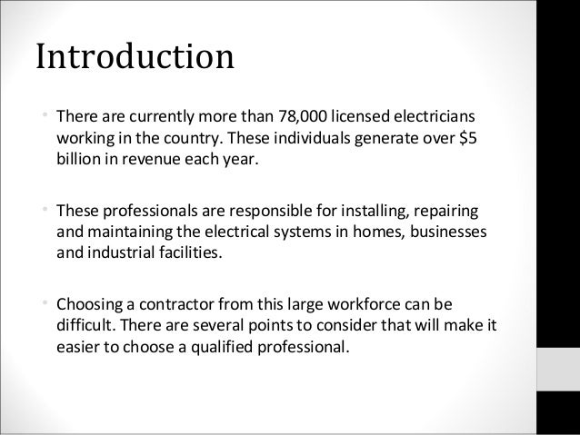 Introduction• There are currently more than 78,000 licensed electriciansworking in the country. These individuals generate...