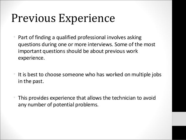 Previous Experience• Part of finding a qualified professional involves askingquestions during one or more interviews. Some...
