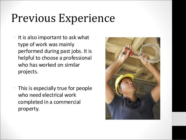 Previous Experience• It is also important to ask whattype of work was mainlyperformed during past jobs. It ishelpful to ch...