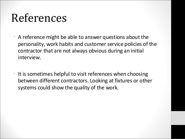 References• A reference might be able to answer questions about thepersonality, work habits and customer service policies ...