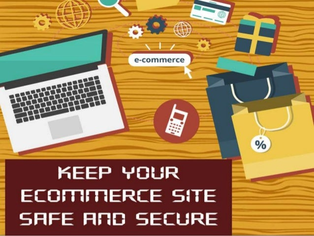 Choose a Secure Ecommerce Platform Put your ecommerce site on such a platform that uses a sophisticated object oriented pr...