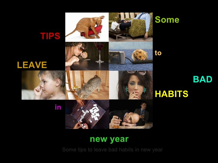 Some TIPS to LEAVE BAD HABITS in new year Some tips to leave bad habits in new year