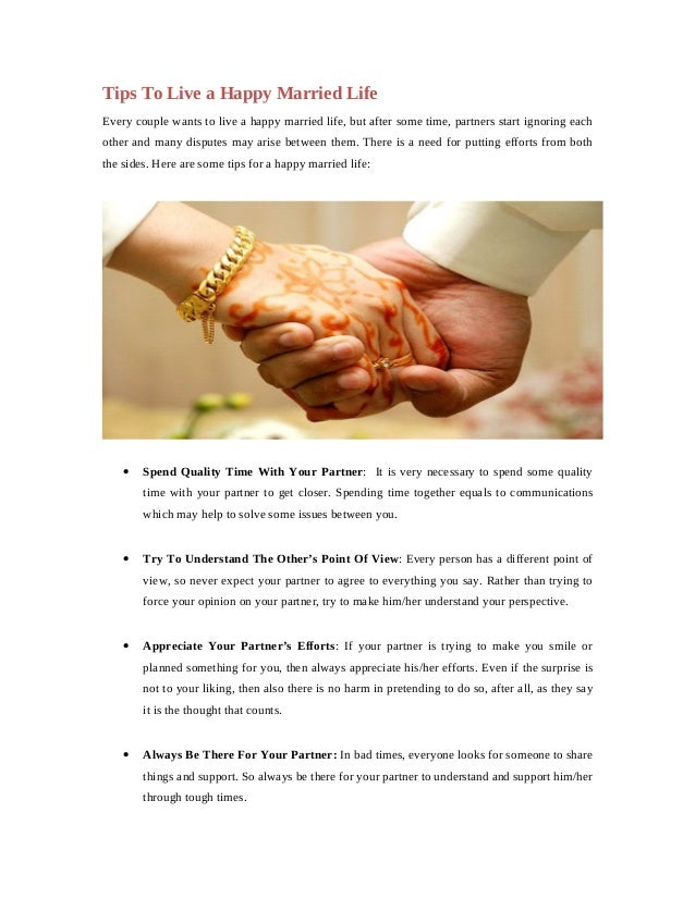 Tips To Live a Happy Married Life Every couple wants to live a happy married life, but after some time, partners start ign...