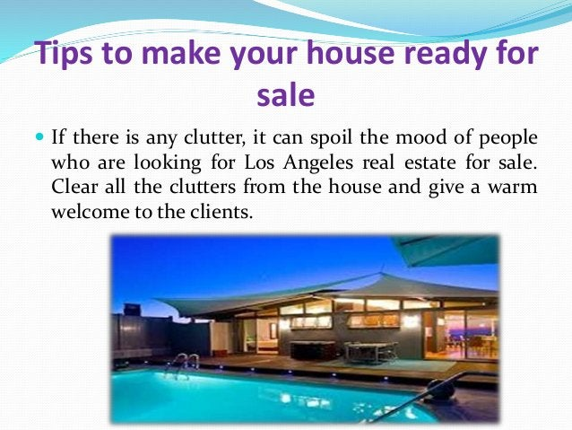 Tips to make your house ready for sale  If there is any clutter, it can spoil the mood of people who are looking for Los ...