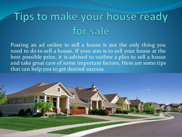 Posting An Ad Online To Sell A House Is Not The Only Thing You Need To Tips  To Make ...