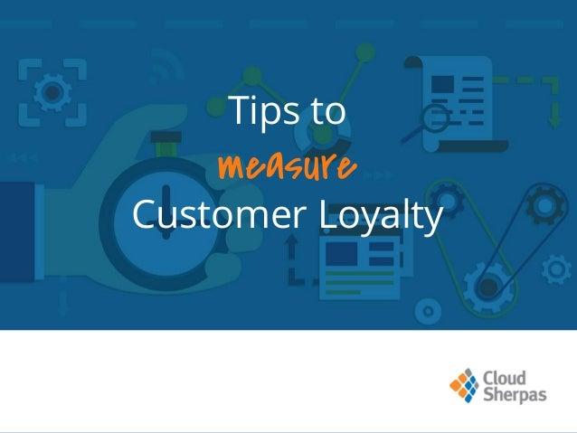 Tips to measure Customer Loyalty