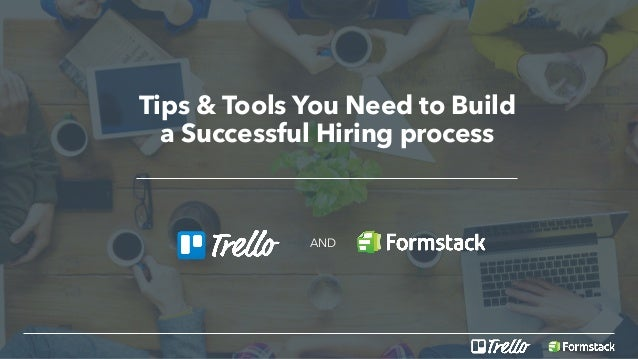 Tips & Tools You Need to Build a Successful Hiring process AND